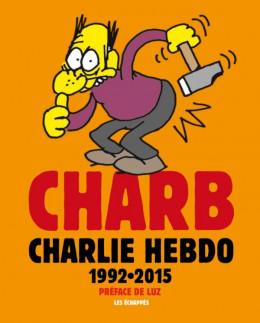 Charb dans Charlie Hebdo - l'anthologie 1992-2015