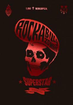 rockabilly - zombie superstar - intégrale