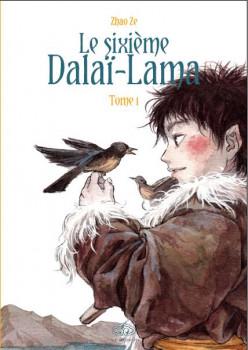 Le sixième Dalaï-Lama tome 1