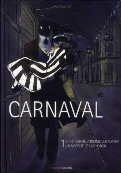 Carnaval tome 1 - le retour de l'homme qui portait un masque de lapin noir