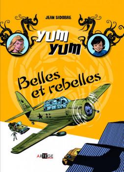 Yum Yum tome 2 - belles et rebelles