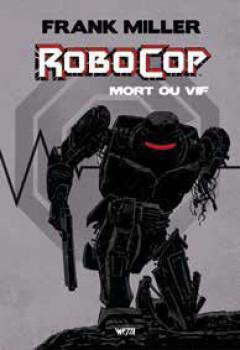 Robocop - mort ou vif - intégrale