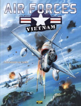 air forces Vietnam tome 2 - sarabande au Tonkin