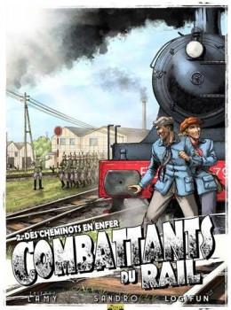combattants du rail tome 2 - des cheminots en enfer