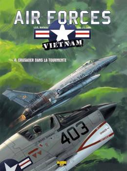 air force Vietnam tome 4 - Crusader dans la tourmente