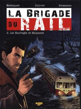 la brigade du rail tome 2 - les naufragés de Malpasset (luxe)