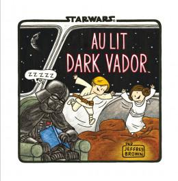 Dark Vador et fils - Au lit Dark Vador