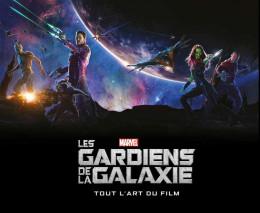 Les gardiens de la galaxie - tout l'art du film