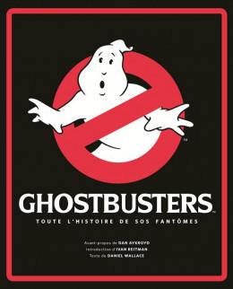 ghostbusters ; toute l'histoire de SOS fantômes