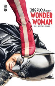 Greg Rucka présente Wonder Woman tome 1