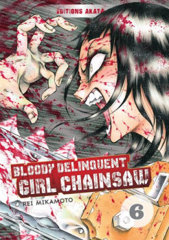 Bloody delinquent girl chainsaw tome 6