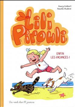 Lili Pirouli tome 4 - enfin les vacances !