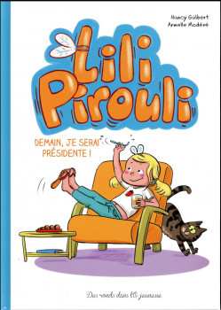Lili Pirouli tome 2 - demain,  je serai présidente !