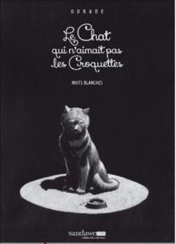 Le chat qui n'aimait pas les croquettes tome 1