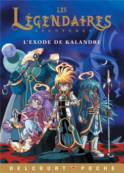 Les légendaires aventures - l'exode de Kalandre (roman)