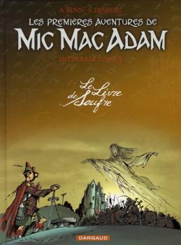 mic mac adam - intégrale tome 3 - le livre de soufre