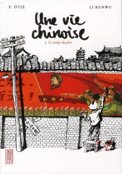 une vie chinoise tome 1 - le temps du père