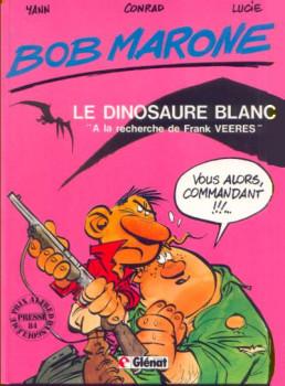 "Bob Marone tome 1 - Le dinosaure blanc - ""A la recherche de Frank Veeres"" (éd. 1984)"
