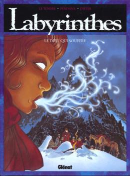 Labyrinthes tome 1 - le dieu qui souffre