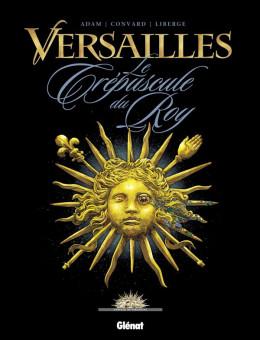 Versailles tome 1 - le crépuscule du roy