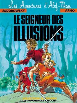 Alef-Thau Tome 4 Le Seigneur des illusions - Alexandro Jodorowsky, Arno
