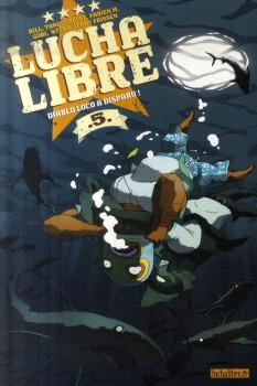lucha libre tome 5 - Diablo Loco a disparu !
