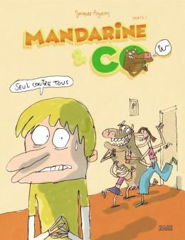 mandarine & cow tome 1 - seul contre tous