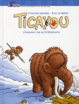 ticayou ; chasseur de la préhistoire