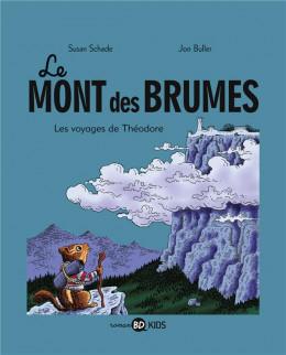 le mont des brumes tome 1 - les voyages de Théodore