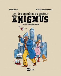 Les enquêtes du docteur Enigmus tome 1 - le club des assassins