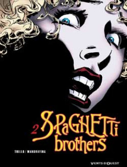 spaghetti brothers tome 2