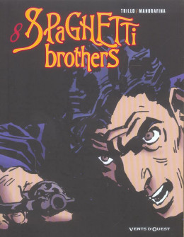 spaghetti brothers tome 8