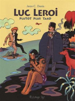 Luc Leroi, plutôt plus tard