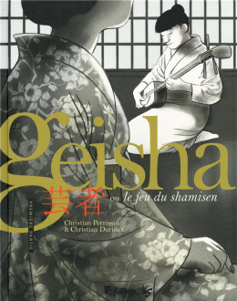 Geisha ou le jeu du shamisen tome 1