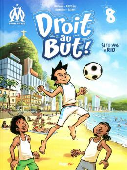 droit au but tome 8 - si tu vas à Rio