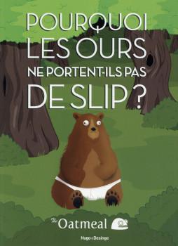 Pourquoi les ours ne portent-ils pas de slips ?