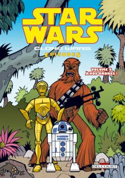 star wars - clone wars episodes tome 4 - à vos ordres !