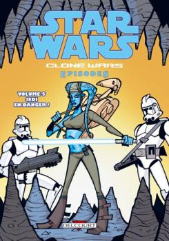 star wars - clone wars episodes tome 5 - jedi en danger!