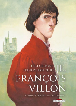 Je, François Villon Tome 1