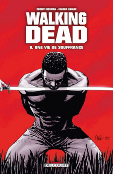 walking dead tome 8 - une vie de souffrance