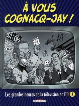 vous cognacq-jay ! tome 1 - les grandes heures de la télévision en BD