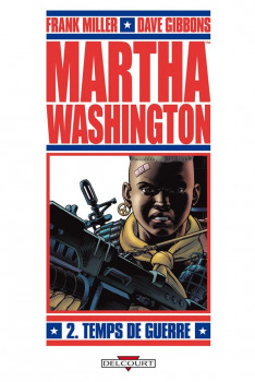 Martha Washington tome 2 - temps de guerre