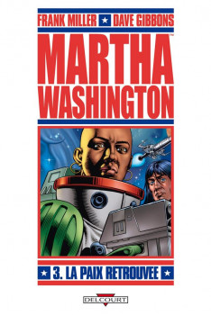Martha Washington tome 3 - la paix retrouvée