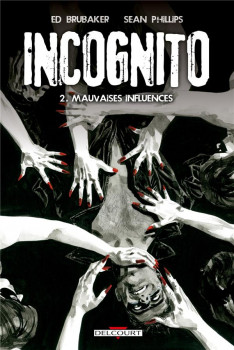 incognito tome 2 - mauvaises influences