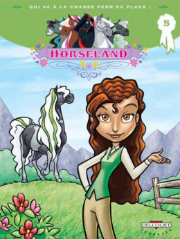 horseland tome 5 - qui va à la chasse perd sa place !