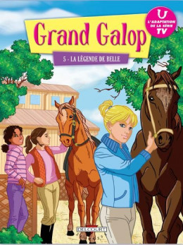 grand galop tome 5 - la légende de Belle