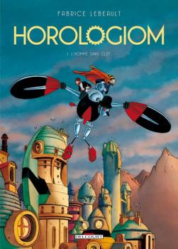 horologiom tome 1 - l'homme sans clef (édition 2011)