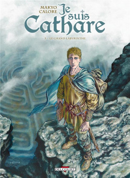 je suis Cathare tome 5 - le grand labyrinthe