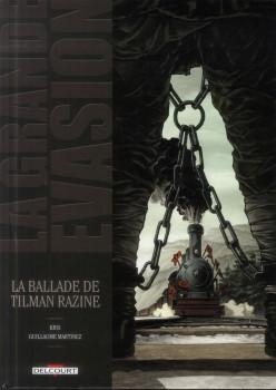 La Grande Évasion tome 7 - La Balade de Tilman Razine