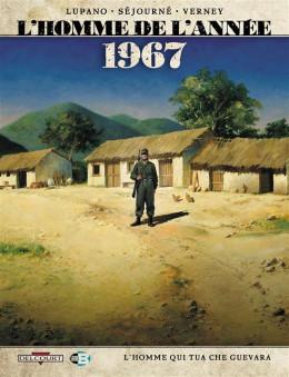 l'homme de l'année tome 4 - 1967 - l'homme qui tua Che Guevara